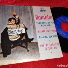 Discos de vinilo: BAMBINO PLEGARIA DE UN FRACASO/PALOMA SIN NIDO/MI AMOR ANTE TODO +1 EP 1964 COLUMBIA RUMBA. Lote 222195208