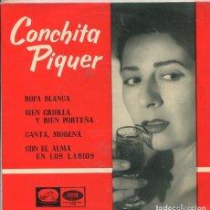 Discos de vinilo: CONCHITA PIQUER / ROPA BLANCA / CON EL ALMA EN LOS .LABIOS + 2 (EP 1961) DIFERENTE EDICION. Lote 296582978
