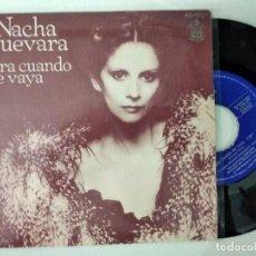 Discos de vinilo: NACHA GUEVARA *PARA CUANDO ME VAYA* SINGLE 1980. Lote 222196562
