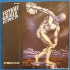 Discos de vinilo: SINGLE / FUTURE WORLD ORCHESTRA / I'M NOT AFRAID OF THE FUTURE - JUST FOR YOU / CFE E-34595 / 1983. Lote 222199668
