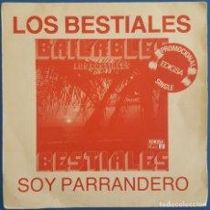 Discos de vinilo: SINGLE / LOS BESTIALES / SOY PARRANDERO - CUMBIA MORUNA / EDIGSA 08S0030 / PROMO / 1981. Lote 222217550