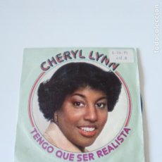 Discos de vinilo: CHERYL LYNN TENGO QUE SER REALISTA GOT TO BE REAL / COME IN FROM THE RAIN ( 1979 CBS ESPAÑA ). Lote 222219003