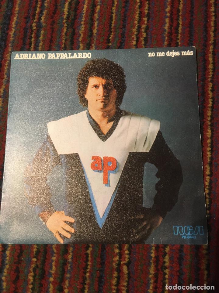 ADRIANO PAPALARDO - NO ME DEJES MAS - SINGLE (Música - Discos de Vinilo - Maxi Singles - Canción Francesa e Italiana)