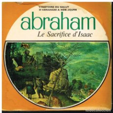 Discos de vinilo: ABRAHAM. LE SACRIFICE D'ISAAC - EP - ED. FRANCIA - CONTIENE 9 DIAPOSITIVAS. Lote 222230385
