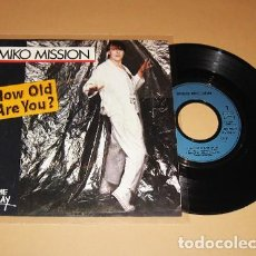 Discos de vinilo: MIKO MISSION - HOW OLD ARE YOU - SINGLE - 1984 - IMPORT. Lote 222234990