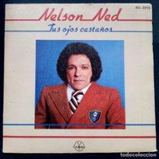 Discos de vinilo: NELSON NED - TUS OJOS CASTAÑOS / ERES TU - SINGLE PROMOCIONAL 1980 - HISPAVOX. Lote 222251002