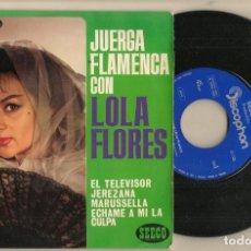 Discos de vinilo: DISCO VINILO. SINGLE. JUERGA FLAMENCA CON LOLA FLORES. SEECO 27.198. (P/C61). Lote 222260588