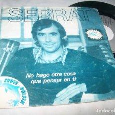 Discos de vinilo: JOAN MANUEL SERRAT - NO HAGO OTRA COSA QUE PENSAR EN TI ..SINGLE PROMOCIONAL SERIE DELFIN - 1981. Lote 222273512