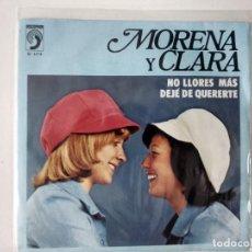 Disques de vinyle: MORENA Y CLARA - NO LLORES MÁS / DEJÉ DE QUERERTE. Lote 222280757