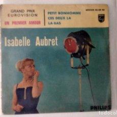 Discos de vinilo: ISABELLE AUBRET. UN PREMIER AMOUR. GRAND PRIX EUROVISION. EP FRANCIA. Lote 222284926