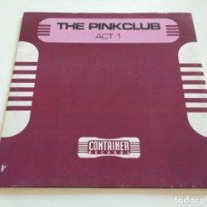 Discos de vinilo: THE PINKCLUB - ACT 1. Lote 222291530