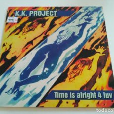 Discos de vinilo: K.K. PROJECT - TIME IS ALRIGHT 4 LUV. Lote 222292296