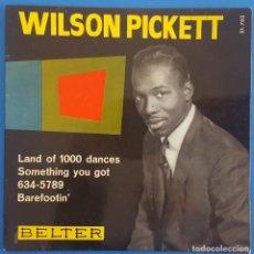 Discos de vinilo: EP / WILSON PICKETT / LAND 1000 DANCES-SOMETHING YOU GOT-634-5789-BAREFOOTIN / BELTER 51.703 / 1966. Lote 222293087