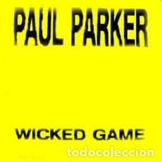 Discos de vinilo: PAUL PARKER - WICKED GAME - MAXI-SINGLE ITALO SPAIN 1992. Lote 222293992