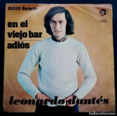 Discos de vinilo: LEONARDO DANTES - EN EL VIEJO BAR / ADIOS - SINGLE 1974 - BENZO. Lote 222298222