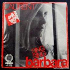 Discos de vinilo: LAURENT - LE TEMPLE BLEU / SING SING BARBARA - SINGLE 1971 . OPALO. Lote 222298320