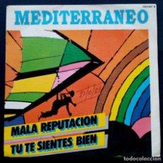 Discos de vinilo: MEDITERRANEO - MALA REPUTACION / TU TE SIENTES BIEN - SINGLE 1983 - ZAFIRO. Lote 222302311