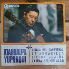 Discos de vinilo: 43023 - ATAHUALPA YUPANQUI - VIDALA DEL CAÑAVERAL + 3 CANCIONES - AÑO 1968. Lote 222304907