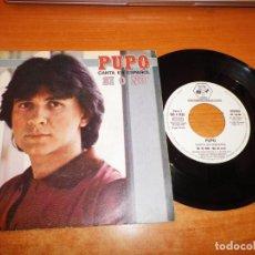 Discos de vinilo: PUPO SI O NO CANTA EN ESPAÑOL SINGLE VINILO PROMO DEL AÑO 1981 ESPAÑA CONTIENE 2 TEMAS. Lote 222339482