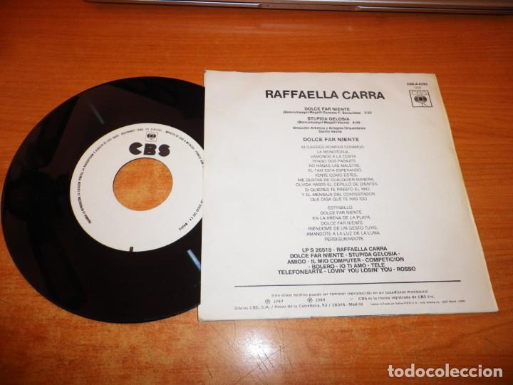 Discos de vinilo: RAFAELLA CARRA Dolce far niente CANTA EN ESPAÑOL SINGLE VINILO PROMO DEL AÑO 1984 ESPAÑA 1 TEMA - Foto 2 - 222339812