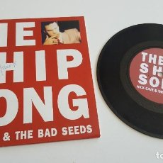 Discos de vinilo: NICK CAVE & THE BAD SEEDS SINGLE THE SHIP SONG Y THE TRAIN SONG. Lote 222344148