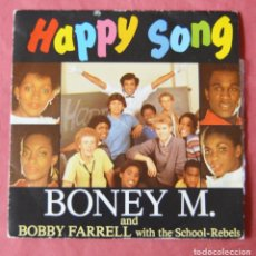 Discos de vinilo: HAPPY SONG - BONEY M AND BOBBY FARRELL WITH THE SCHOOL REBELS. Lote 222344576