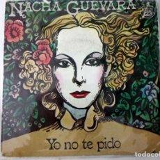 Discos de vinilo: NACHA GUEVARA - YO NO TE PIDO/EL MANANTIAL 7'' SINGLE 1978 HISPAVOX. Lote 222352597