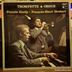 Discos de vinilo: TROMPETTE & ORGUE - FRANCIS HARDY - FRANÇOIS-HENRI HOUBART. Lote 222395450