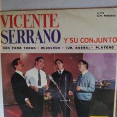Discos de vinilo: VICENTE SERRANO Y SU CONJUNTO/UNO PARA TODAS/RECUERDA/!! OH BOSSA+1.EP1963.DISCOPHON. Lote 222407201