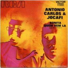 Discos de vinilo: ANTONIO CARLOS & JOCAFI - BONITA / QUEM VEM LA = ¿QUIEN VIENE? - SG SPAIN 1971 - RCA VICTOR 3-106. Lote 222409470