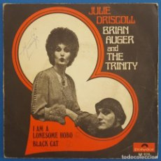 Discos de vinilo: SINGLE / JULIE DRISCOLL-BRIAN AUGER AND THE TRINITY / I AM A LONESOME HOBO-BLACK CAT /POLYDOR 60 036. Lote 222412358