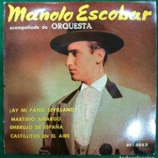 Discos de vinilo: MANOLO ESCOBAR - AY MI PATIO SEVILLANO / MARTIRIO AMARGO / EMBRUJO DE ESPAÑA...EP DE 1961 RF-4627. Lote 222412742