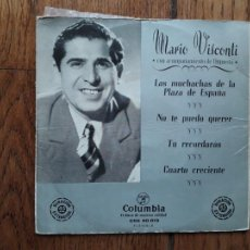 Discos de vinilo: MARIO VISCONTI CON ACOMPAÑAMIENTO DE ORQUESTA - MUCHACHAS DE LA PLAZA ESPAÑA + NO TE PUEDO QUERER+2. Lote 222426266
