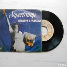 Discos de vinilo: SUPERTRAMP ‎– GOODBYE STRANGER SINGLE 1979 VG++/VG+. Lote 222429145