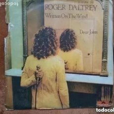Discos de vinilo: ROGER DALTREY - WRITTEN ON THE WIND (SG) 1977. Lote 222431461