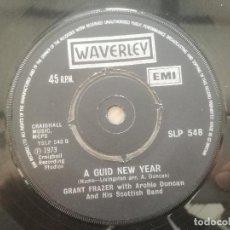 Discos de vinilo: GRANT FRAZER WITH ARCHIE DUNCAN - AULD LANG SYNE - SINGLE UK WAVERLEY 1973. Lote 222437993