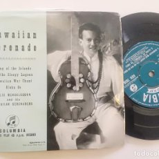 Discos de vinilo: FELIX MENDELSSOHN & HIS HAWAIIAN SERENADERS - HAWAIIAN SERENADE - EP UK COLUMBIA 1956. Lote 222439862