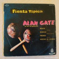 Discos de vinilo: ALAN GATE Y SU ORQUESTA ?– FIESTA TÍPICA - BRASIL / BABALU / FRENESI / NOCHE DE RONDA EP SPAIN 1960. Lote 222443328