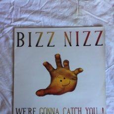 Discos de vinilo: BIZZ NIZZ WE'RE GONNA CATCH YOU / MAXI. Lote 222451182