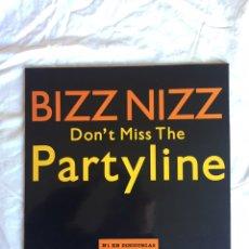 Discos de vinilo: BIZZ NIZZ DON'T MISS THE PARTYLINE / MAXI. Lote 222451393