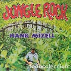 Discos de vinilo: HANK MIZELL - JUNGLE ROCK LP 1977 EDICION ESPAÑOLA IMPECABLE!!! ROCK N ROLL. Lote 222453857
