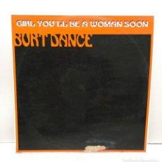 Discos de vinilo: BURT DANCE ?– GIRL YOU'LL BE A WOMAN SOON - 1995. Lote 222455517