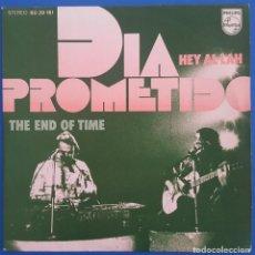 Discos de vinilo: SINGLE / DIA PROMETIDO / HEY AL-LAH - THE END OF TIME / PHILIPS 60 29 181 / 1973. Lote 222470952
