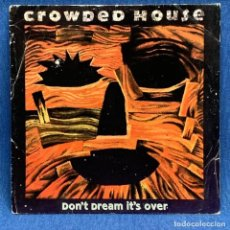 Discos de vinilo: SINGLE CROWED HOUSE - DON'T DREAM IT'S OVER - ESPAÑA - AÑO 1992. Lote 222480075