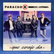 Discos de vinilo: SINGLE PARACHOKES - QUE CORAJE DA - ESPAÑA - AÑO 1990. Lote 222480703
