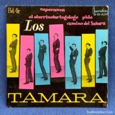Discos de vinil: EP LOS TAMARA - ESPERANZA - EL OTORRINOLARINGÓLOGO - PIDE - ESPAÑA - AÑO 1962. Lote 222481446