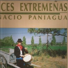 Discos de vinilo: IGNACIO PANIAGUA RAICES EXTREMEÑAS. Lote 222487850