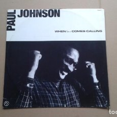 Discos de vinilo: PAUL JOHNSON - WHEN LOVE COMES CALLING MAXI SINGLE. Lote 222491131