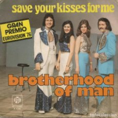 Discos de vinilo: BROTHERHOOD OF MAN,SAVE YOUR KISSES FOR ME DEL 76. Lote 222492583