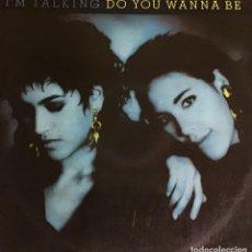 Discos de vinilo: I´M TALKING - DO YOU WANNA BE. Lote 222494418